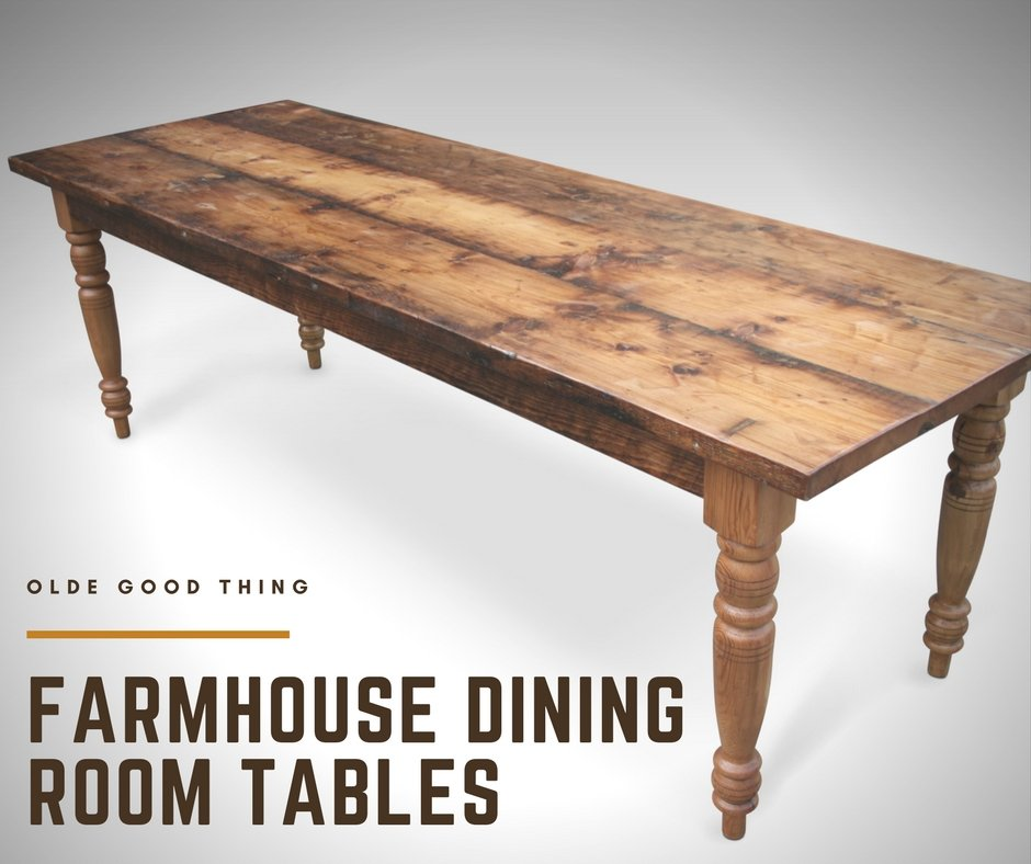 Farmhouse style dining room tables olde good things for Styling dining room table
