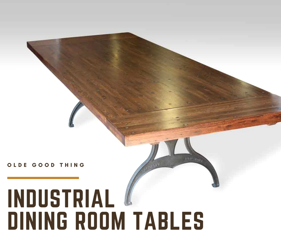industrial style dining room tables at olde good things olde good
