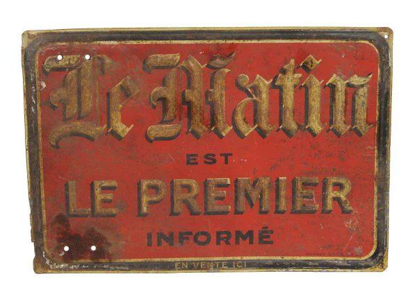 Vintage Signs - Distressed Le Matin est Le Premier Informe Sign